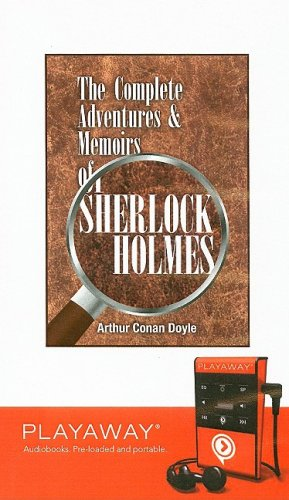 The Complete Adventures & Memoirs of Sherlock Holmes [With Headphones]