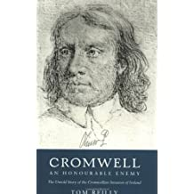 Cromwell: An Honourable Enemy - The Untold Story Of The Cromwelli: Written by Tom Reilly, 2000 Edition, (New edition) Publisher: W&N [Paperback]