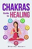 #7: Chakras: Chakra Healing : Practical Methods to Unblock and Awaken your Chakras (Aura, Third Eye, Energy Healing etc)