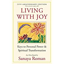 Living with Joy: Keys to Personal Power and Spiritual Transformation (Earth Life)