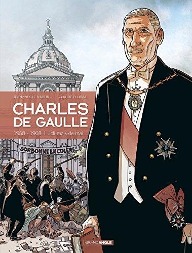 Charles de gaulle - volume 4-1958 - 1968 joli mois de Mai