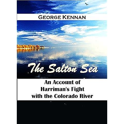 The Salton Sea An Account of Harriman's Fight with the Colorado River (English Edition) - California Sea Salt