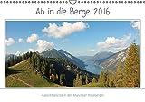 Ab in die Berge 2016 - Aussichtsplätze in den Münchner Hausbergen (Wandkalender 2016 DIN A3 quer): Idyllisches Oberbayern (Monatskalender, 14 Seiten) (CALVENDO Natur)