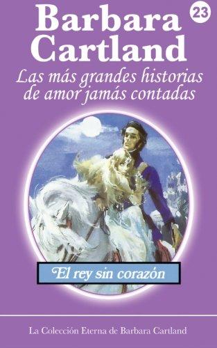 El Rey Sin Corazon: Volume 23 (La Collecion Eterna)