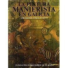 La pintura manierista en Galicia (Catalogación Arqueológica y Artística de Galicia)
