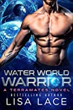 Water World Warrior: A SciFi Alien Mail Order Bride Romance (TerraMates Book 1)