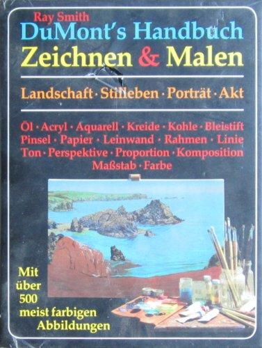DuMonts Handbuch Zeichnen und Malen. Landschaft, Stilleben, Porträt, Akt