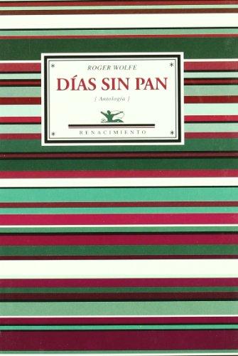 Dias Sin Pan (Antologia). Selec (Antologías) por Roger Wolfe