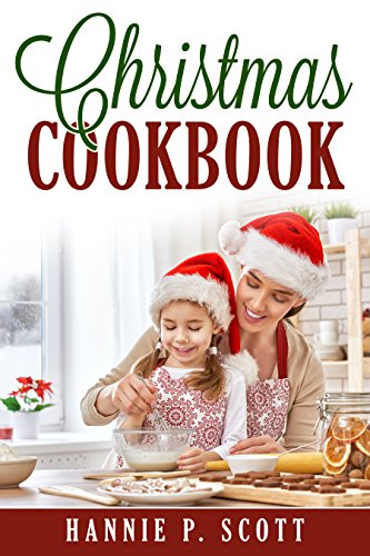 Christmas Cookbook: Delicious Family Holiday Recipes