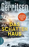 Das Schattenhaus: Roman von Tess Gerritsen