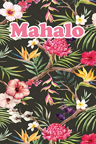 Mahalo: Floral Journal Notebook for the Island Life