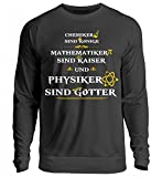 Physik Shirt · Physiker · Physikerin · Experiment · Astrophysik · Physiklabor · Beruf · lustig · Spruch · Pulli · Jacke · Hoodie · T-Shirt · Geschenk - Unisex Pullover