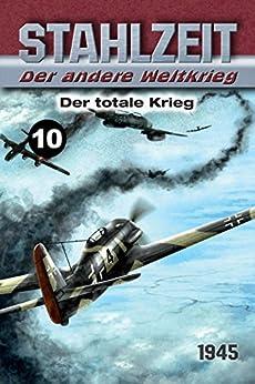 Stahlzeit, Band 10: Der totale Krieg