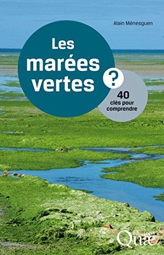 Les marées vertes: 40 Clés pour comprendre par Alain Menesguen