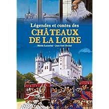 Legendes et Contes Chateaux de la Loire