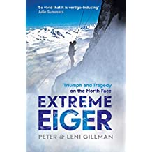 Extreme Eiger: Triumph and Tragedy on the North Face (English Edition)