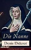 Die Nonne - Vollständige deutsche Ausgabe: Historischer Roman: Basiert auf der Tatsache von Denis Diderot