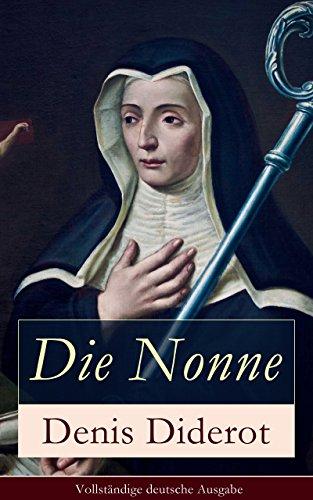 Buchseite und Rezensionen zu 'Die Nonne - Vollständige deutsche Ausgabe: Historischer Roman: Basiert auf der Tatsache' von Denis Diderot