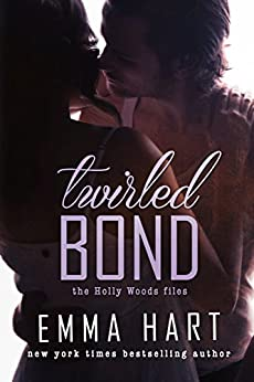 Twirled Bond (Holly Woods Files, #5) by [Hart, Emma]