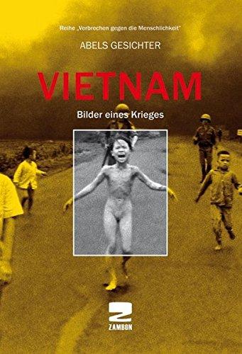 Vietnam: Bilder eines Krieges (Verbrechen gegen die Menschlichkeit)