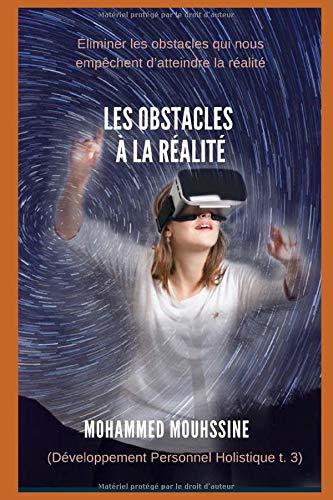 Les Obstacles à la Réalité: Éliminer les obstacles qui nous empêchent d'atteindre la réalité