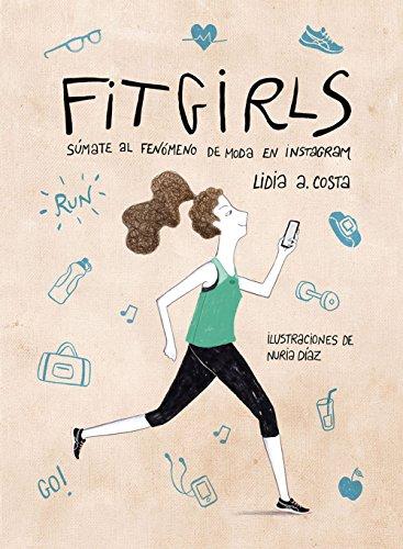 Fit Girls. Súmate al fenómeno de moda en Instagram (Ilustración)