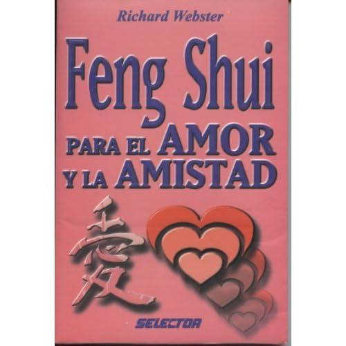 Feng Shui para el amor y la amistad / Feng Shui for love and Friendship (Esoterismo / Esoterism) (Spanish Edition) by Richard Webster (2004-03-30)