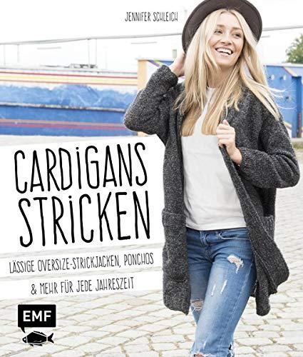 Cardigans stricken: Lässige Oversize-Strickjacken, Ponchos und mehr für jede Jahreszeit -