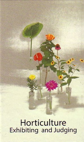 horticulture-exhibiting-and-judging-a-supplement-to-the-national-garden-clubs-inc-handbook-for-flower-shows-2012-01-01