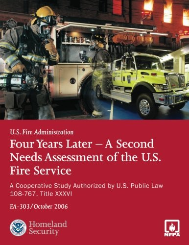 Four Years Later - A Second Needs Assessment of the U.S. Fire Service: A Cooperative Study por U.S. Fire Administration