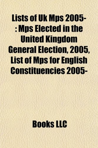 Lists of Uk Mps 2005-: Mps Elected in the United Kingdom General Election, 2005