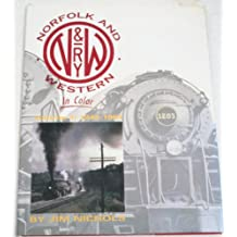 Norfolk and Western in Color: Volume 1 1945-1964