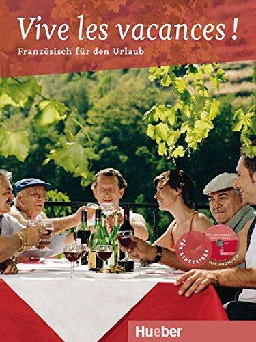 Preisvergleich Produktbild Vive les vacances !: Französisch für den Urlaub / Buch mit Audio-CD