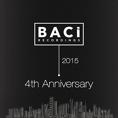 Baci Recordings 4th Anniversary (Best Unreleased Tracks)