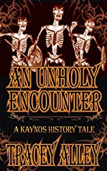 An Unholy Encounter (The History Tales of Kaynos Book 1)