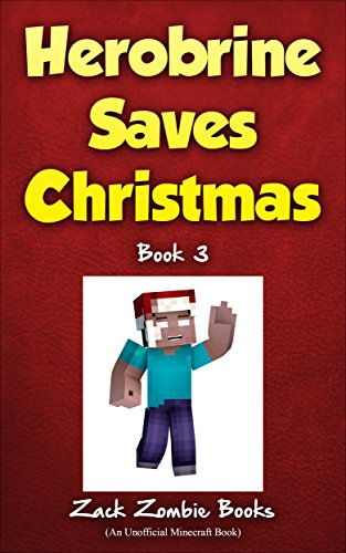 Herobrine Saves Christmas: Herobrine's Wacky Adventures Book 3 (An Unofficial Minecraft Book) (English Edition) por Zack Zombie Books