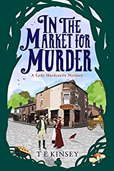 In The Market For Murder (a Lady Hardcastle Mystery Book 2) por T E Kinsey epub