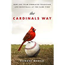The Cardinals Way: How One Team Embraced Tradition and Moneyball at the Same Time (English Edition)