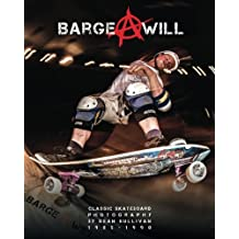 Barge at Will: Classic Skateboarding imagery by Sean Sullivan