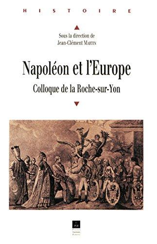 Napoléon et l'Europe: Colloque de La Roche-sur-Yon (Histoire) par Collectif