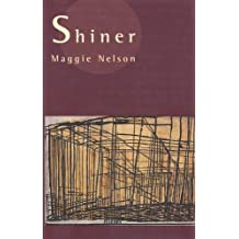 Shiner by Maggie Nelson (2001-03-01)