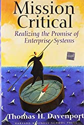 Mission Critical: Realizing the Promise of Enterprise Systems by Thomas H. Davenport (2000-02-02)