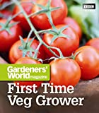 Gardeners' World: First Time Veg Grower (Gardeners' World Magazine)