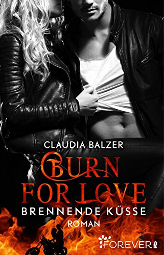 Bildergebnis für Balzer, Claudia - Burn for Love – Brennende Küsse