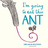 I'm Going To Eat This Ant