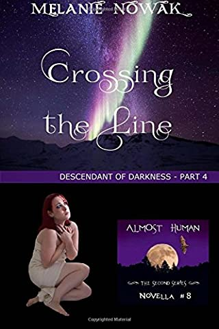 Crossing the Line: (Descendant of Darkness -Part 4)