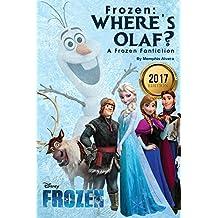 Frozen: Where's Olaf?: A Frozen Fanfiction (Disney Frozen, Disney Books, Children Books, Disney Princess) (English Edition)