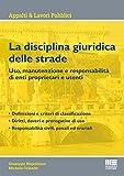 La disciplina giuridica delle strade. Uso, manutenzione e responsabilità di enti proprietari e utenti