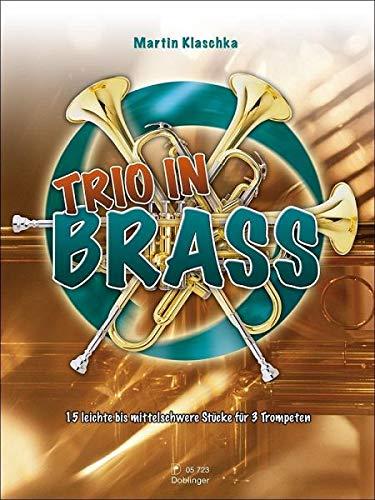 Trio in Brass: 15 Leichte bis mittelschwere Stücke für 3 Trompeten -