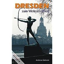 Dresden zum Weitererzählen: von Kaffeefiltern, Drachenbooten und verbogenen Hufeisen